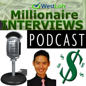 Millionaire Mindset Business & Investing Success Interviews With West Loh